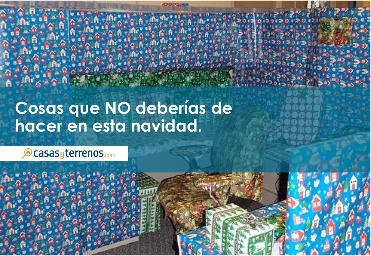 Cosas que NO deberías de hacer en esta navidad.