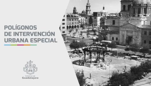 Conoce a detalle los Polígonos de Intervención Urbana Especial GDL